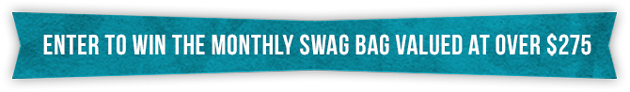 Enter to win the monthly swag bag valued at over $275!